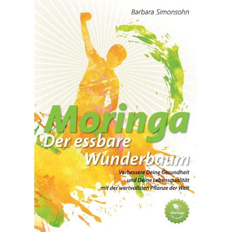 moringa der essbare wunderbaum buch barbara simonsohn. Black Bedroom Furniture Sets. Home Design Ideas